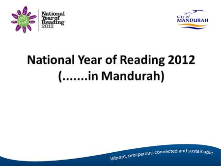 National Year of Reading 2012 (.......in Mandurah)