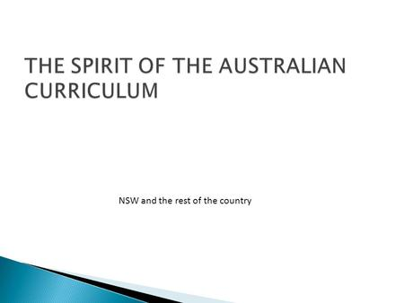 NSW and the rest of the country. The Australian Curriculum: English involves learning about English language, literature and literacy The Australian Curriculum: