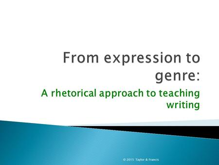 A rhetorical approach to teaching writing © 2015 Taylor & Francis.