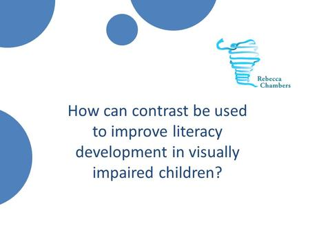 How can contrast be used to improve literacy development in visually impaired children?