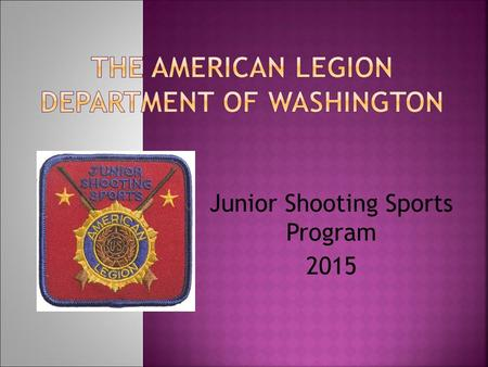 Junior Shooting Sports Program 2015.  Fastest growing young adults sports program  Develops confidence  Develops Concentration  Better study habits.