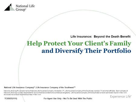 For Agent Use Only – Not To Be Used With The Public National Life Insurance Company ® | Life Insurance Company of the Southwest™ National Life Group ®