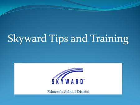Skyward Tips and Training. Skyward features Skyward Family Access gives you the tools to know how your student is doing in school. Access grades, email.