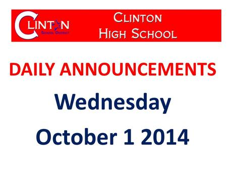 DAILY ANNOUNCEMENTS Wednesday October 1 2014. WE OWN OUR DATA Updated 9-26-14 Student Population: 611 Students with Perfect Attendance: 241 Students.