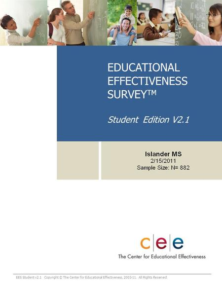 EES Student v2.1 Copyright © The Center for Educational Effectiveness, 2003-11. All Rights Reserved. EDUCATIONAL EFFECTIVENESS SURVEY TM Student Edition.