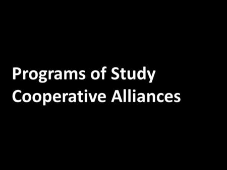 Programs of Study Cooperative Alliances. A Program of Study is a comprehensive, structured approach for delivering academic and CTE to prepare students.