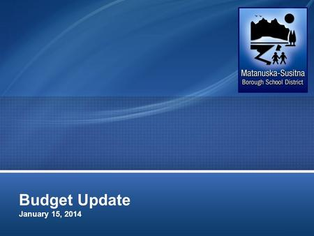 Budget Update January 15, 2014. Budget Calendar TEN YEAR ANALYSIS General Fund.