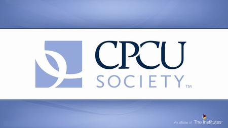Congratulations and Welcome to the Chapter! Congratulations on earning the premier Chartered Property Casualty Underwriter (CPCU ® ) designation! List.
