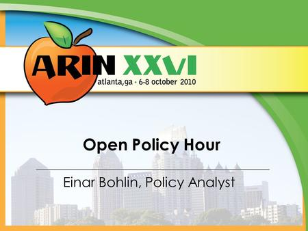 Open Policy Hour Einar Bohlin, Policy Analyst. OPH Overview Draft Policy Preview Policy Experience Report Policy BoF.