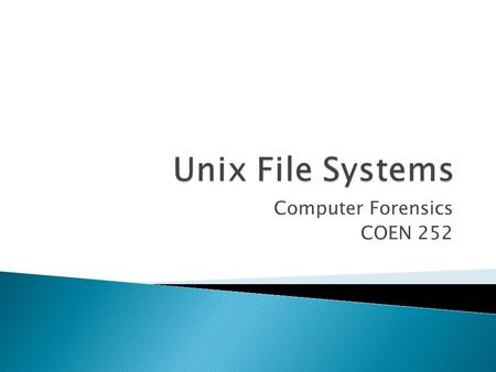 Computer Forensics COEN 252.  File systems can be extent-based ◦ E.g. NTFS ◦ Storage space is allocated in extents, large sets of contiguous blocks ◦