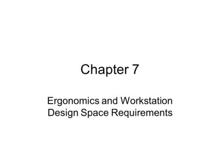 Ergonomics and Workstation Design Space Requirements