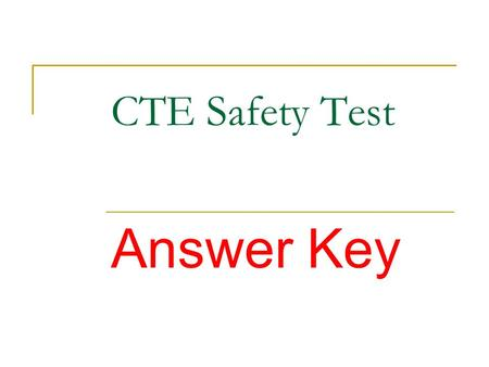 CTE Safety Test Answer Key.