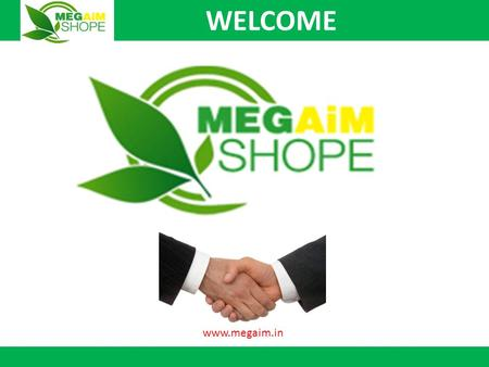 WELCOME www.megaim.in. Start your own business 2 Sr. No Kit Amount Product Value on MRP Binary Binary PairCapping Per Day/weekly Repurchas e Reward Point.