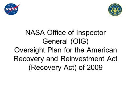 NASA Office of Inspector General (OIG) Oversight Plan for the American Recovery and Reinvestment Act (Recovery Act) of 2009.