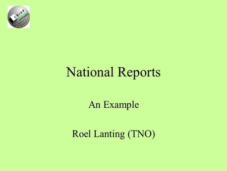 National Reports An Example Roel Lanting (TNO). What was the question? National indicators and frameworks Indicators with national acceptance Other indicators.