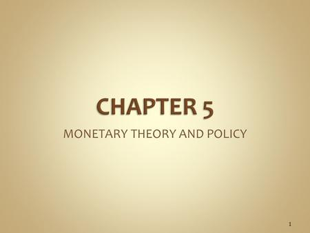 MONETARY THEORY AND POLICY 1. Monitoring Indicators of Economic Growth: The Fed monitors indicators of economic growth:  GDP - measures the total value.