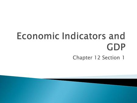 Chapter 12 Section 1.  National Income Accounting ◦ Look at production, income, investment, and savings ◦ Department of Commerce.