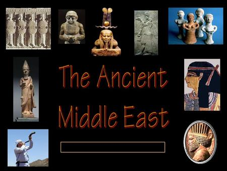 "The Ancient Fertile Crescent Area The Middle East: ""The Cradle of Civilization"" Nicknamed ""Fertile Crescent"""