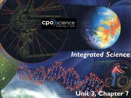 Integrated Science Unit 3, Chapter 7.