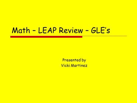 Math – LEAP Review – GLE's Presented by Vicki Martinez.