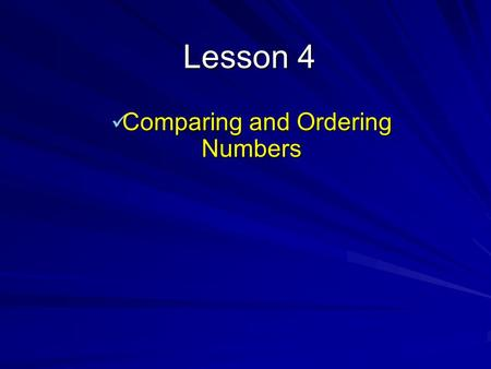 Lesson 4 Comparing and Ordering Numbers Comparing and Ordering Numbers __.