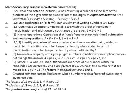 Math Vocabulary. Lessons indicated in parenthesis (). 1.(32) Expanded notation (or form): a way of writing a number as the sum of the products of the digits.