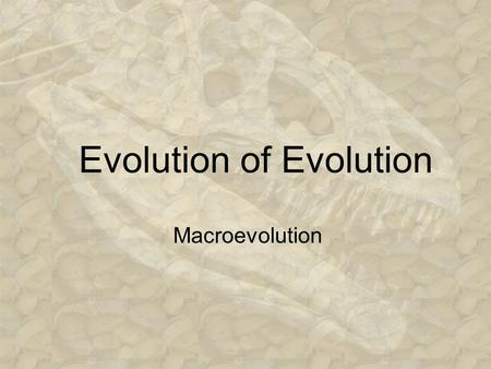 Evolution of Evolution Macroevolution Evolution of Evolution Discovery of Fossils/Principle of Superposition Nicholas Steno (1638-1686) Steno is generally.