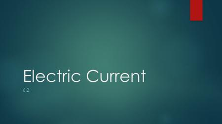Electric Current 6.2.
