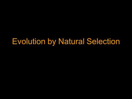 Evolution by Natural Selection. Pre-Darwinian Ideas At the time, biology was not a separate science from geology, etc… all of which were considered 'Natural.