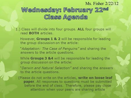 1.) Class will divide into four groups. ALL four groups will read BOTH articles. However, Groups 1 & 2 will be responsible for leading the group discussion.