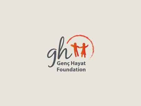A CASE STUDY: VOICES FROM THE DORMS OF ANATOLIA By Beyza Zapsu Chairperson Genç Hayat Foundation.