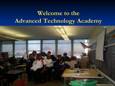 Welcome to the Advanced Technology Academy. Middle School Basics The middle school consists of students in grades 5-8 The middle school consists of students.