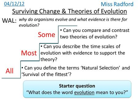 Some Most All Surviving Change & Theories of Evolution WAL: