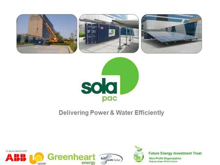 SolaPac Ltd Delivering Power & Water Efficiently In association with.