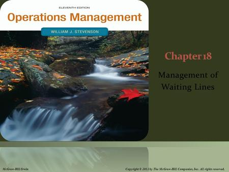 Management of Waiting Lines McGraw-Hill/Irwin Copyright © 2012 by The McGraw-Hill Companies, Inc. All rights reserved.