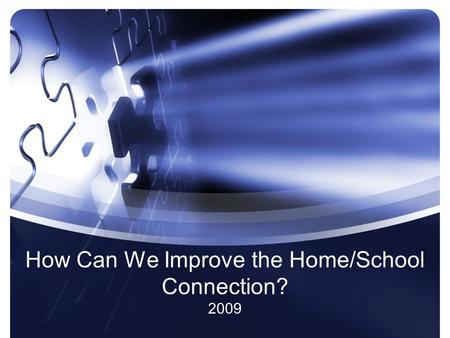 How Can We Improve the Home/School Connection? 2009.