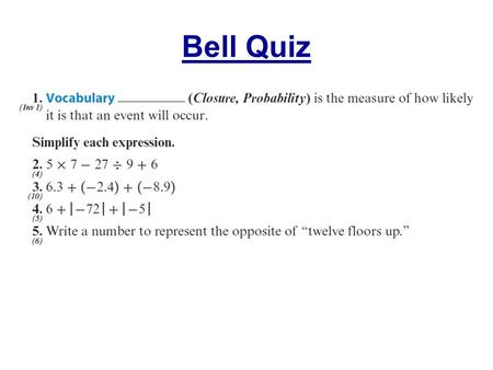 Bell Quiz. Objectives Calculate probabilities of simple events. Express probabilities as fractions, decimals, or percents.