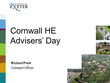 Cornwall HE Advisers' Day Richard Prest Outreach Officer.