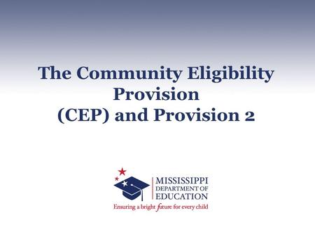 The Community Eligibility Provision (CEP) and Provision 2.