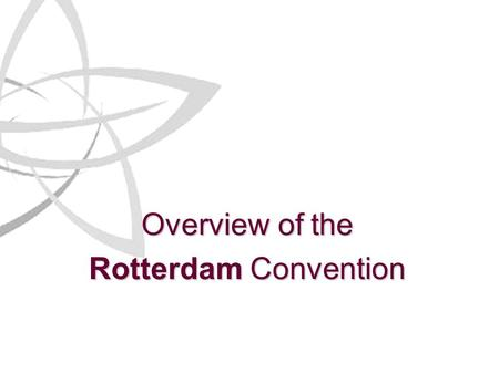 Overview of the Rotterdam Convention. Sub-regional Consultation for DNAs 2 Overview of the Rotterdam Convention Structure of the presentation Part 1 -Introduction.