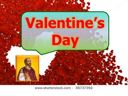 ..History of Valentine.. The Early Medieval acta of either Saint Valentine were expounded briefly in Legenda Aurea. According to that version, St Valentine.