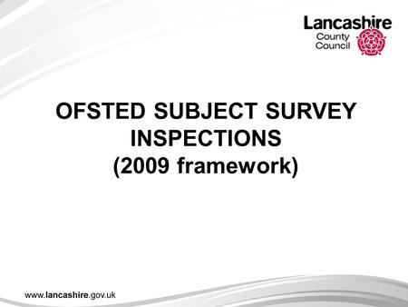 OFSTED SUBJECT SURVEY INSPECTIONS (2009 framework)