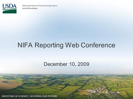 NIFA Reporting Web Conference December 10, 2009. Start the Recording…