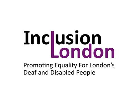 Look at the government's current review of the Equality Duties Give information on: current consultations and a health event. review of Inclusion London's.