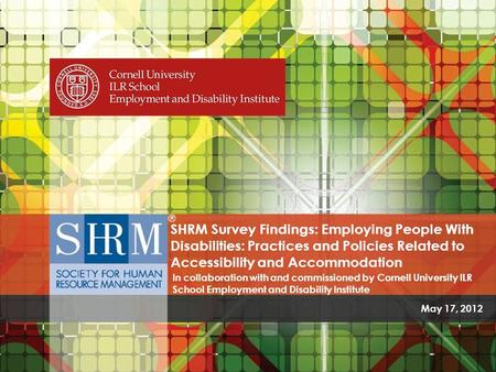 SHRM Survey Findings: Employing People with Disabilities - Practices and Policies Related to Accessibility and Accommodation for Employees With Disabilities.