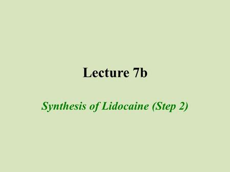 Synthesis of Lidocaine (Step 2)