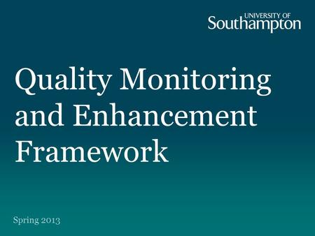 Quality Monitoring and Enhancement Framework Spring 2013.