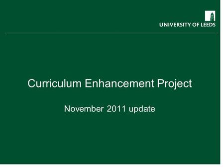 Curriculum Enhancement Project November 2011 update.