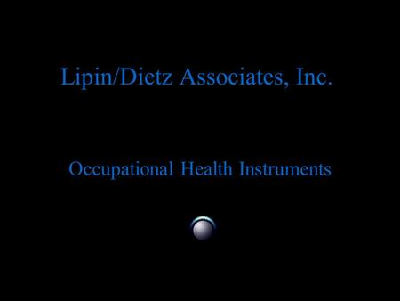 Lipin/Dietz Associates, Inc. Occupational Health Instruments.