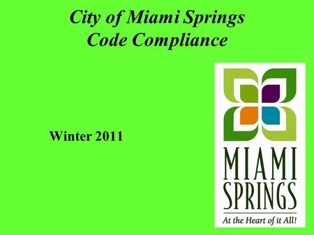 City of Miami Springs Code Compliance Winter 2011.